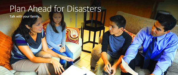 """Make a plan today. Your family may not be together if a disaster strikes, so it is important to know which types of disasters could affect your area.  Know how you'll contact one another and reconnect if separated. Establish a family meeting place that's familiar and easy to find."" Ready.gov"