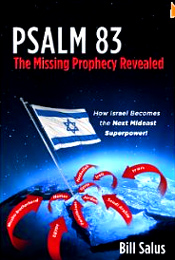 PSALM 83, The Missing Prophecy Revealed - How Israel Becomes the Next Mideast Superpower.